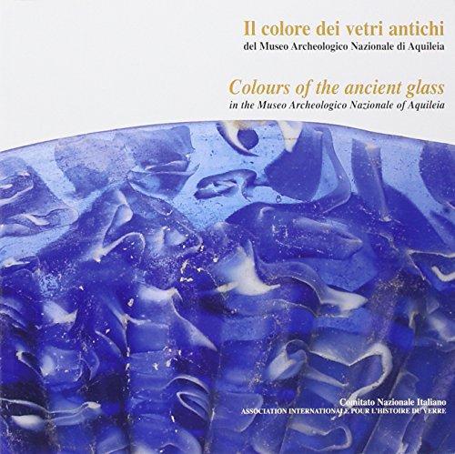 Il colore dei vetri antichi del Museo Archeologico Nazionale di Aquileia / Colours of the ancient glass in the Museo Archeologico Nazionale of Aquileia