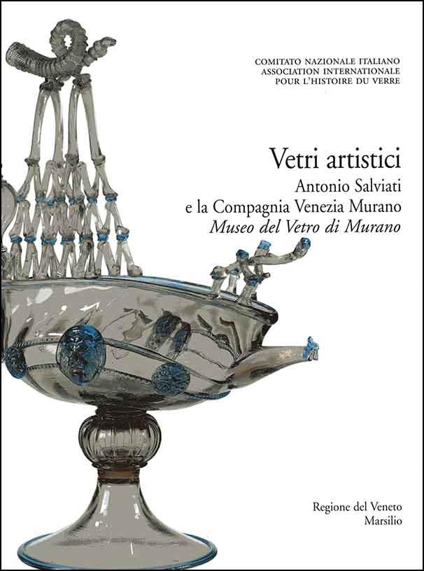 4. Vetri artistici. Antonio Salviati e la Compagnia Venezia Murano. Museo del Vetro di Murano