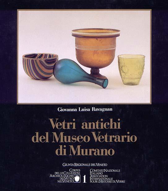 1. Vetri antichi del Museo Vetrario di Murano. Collezioni dello Stato