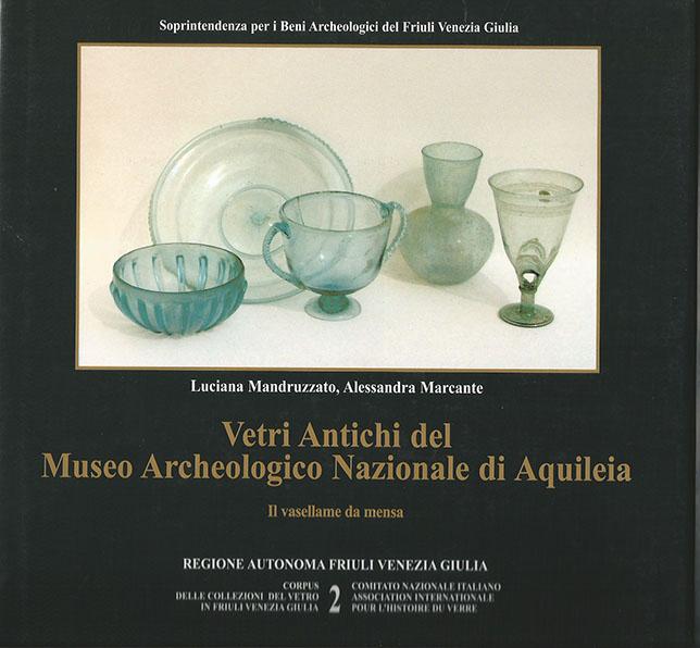 2.Vetri antichi del Museo Archeologico Nazionale di Aquileia. Il vasellame da mensa
