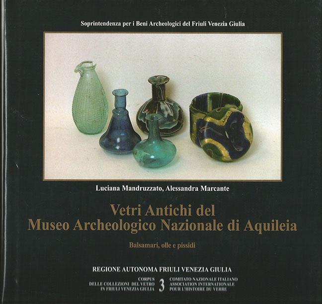 3. Vetri antichi del Museo Archeologico Nazionale di Aquileia. Balsamari, olle e pissidi