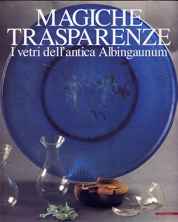 Magiche Trasparenze. I vetri dell'antica Albingaunum