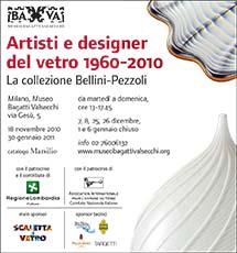 Artisti e designer del vetro 1960-2010. La collezione Bellini-Pezzoli (patrocinio)