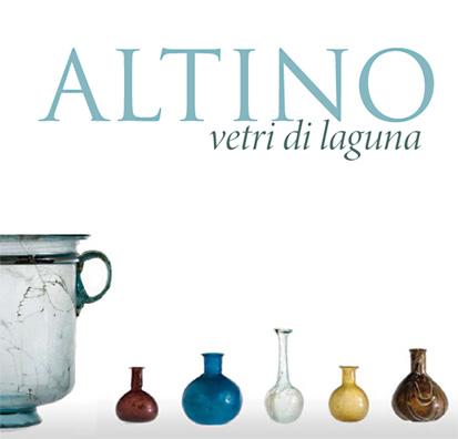 Altino, Vetri di Laguna / Altino, Lagoon Glasses