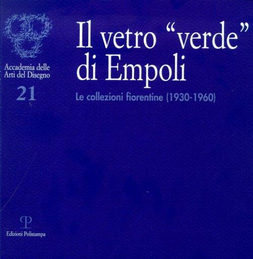 Il vetro verde di Empoli. Le collezioni fiorentine (patrocinio)