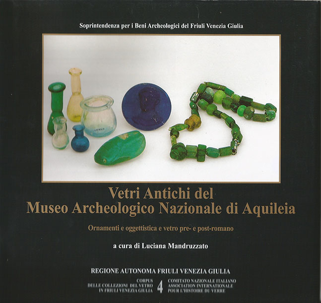 4. Vetri antichi del Museo Archeologico Nazionale di Aquileia. Ornamenti e oggettistica e vetro pre- e post-romano