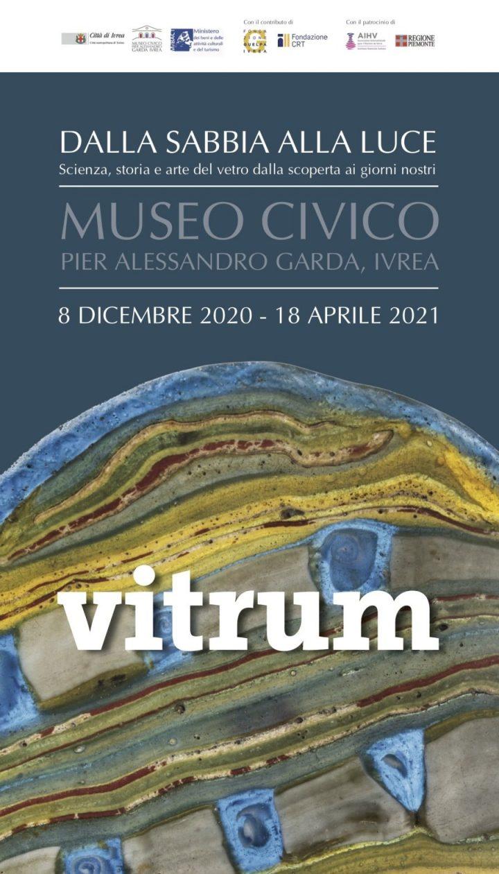 VITRUM DALLA SABBIA ALLA LUCE. Scienza, storia e arte del vetro dalla scoperta ai giorni nostri, dall'8 dicembre 2020 al 18 aprile 2021